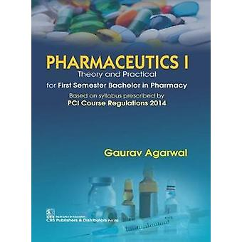 Pharmaceutics-l - Theory and Practical by Gaurav Agarwal - 97893879642