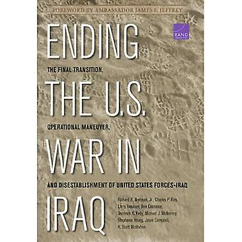 Ending the U.S. War in Iraq: The Final Transition, Operational Maneuver, and Disestablishment of the United States...