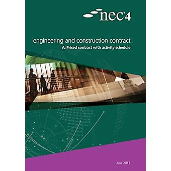 NEC4 Engineering and Construction Contract Option A priced contract with activity schedule by NEC NEC