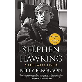 Stephen Hawking - A Life Well Lived by Kitty Ferguson - 9781784164560