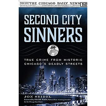 Second City Sinners - True Crime from Historic Chicago's Deadly Street