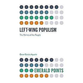 Left-Wing Populism - The Politics of the People by Oscar Garcia Agusti
