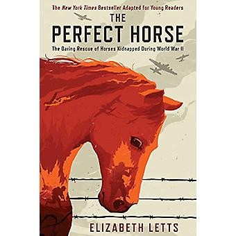 Perfect Horse - The Daring Rescue of Horses Kidnapped During World War