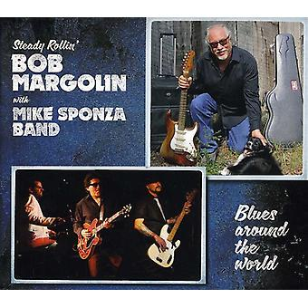 Margolin, Bob with Mike Sponza Band - Blues Around the World [CD] USA import