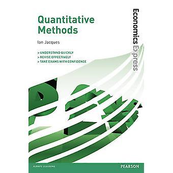 Economics Express Quantitative Methods by Ian Jacques