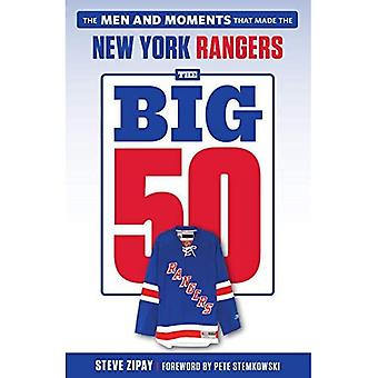 The Big 50: New York Rangers: The Men and Moments that Made the New York Rangers