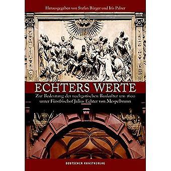 Echters Werte: Zur Bedeutung der nachgotischen Baukultur um 1600 unter Furstbischof Julius Echter von Mespelbrunn
