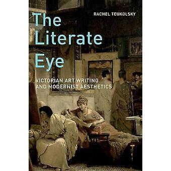 O Olho Alfabetizado - Escrita de Arte Vitoriana e Estética Modernista por R