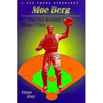 Moe Berg - The Spy Behind Home Plate by Vivian Grey - 9780827606203 Bo