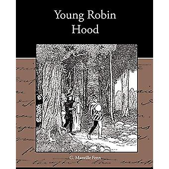 Young Robin Hood by G Manville Fenn - 9781438574493 Book