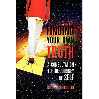 Finding Your Own Truth by Reed R Critchfield - 9781450039406 Book