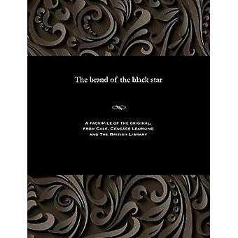 The Brand of the Black Star by E Harcourt (Edwin Harcourt) Burrage -