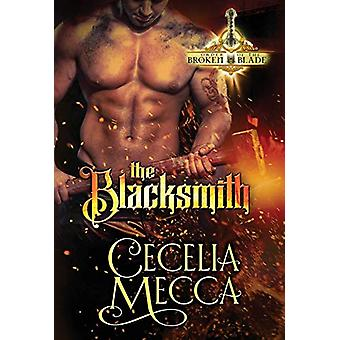 The Blacksmith - Order of the Broken Blade by Cecelia Mecca - 97819465