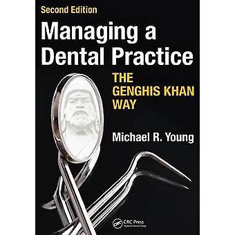 Administrere en dental Practice den Djengis Khan Way av Young & Michael R.