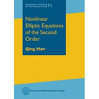 Nonlinear Elliptic Equations of the Second Order by Qing Han - 978147