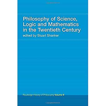Routledge History of Philosophy: Philosophy of Science, Logic and Mathematics in the 20th Century Vol 9