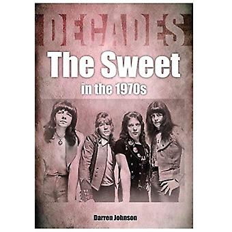 The Sweet In The 1970s by Darren Johnson
