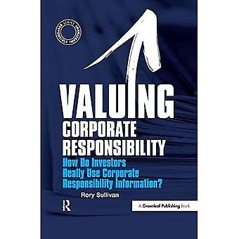 Valuing Corporate Responsibility: How Do Investors Really Use Corporate Responsibility Information?