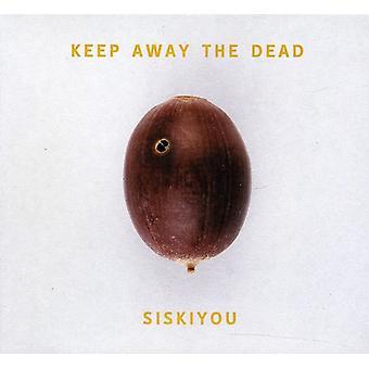 Siskiyou - Keep Away the Dead [CD] USA import