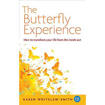 The Butterfly Experience by Karen Whitelaw Smith