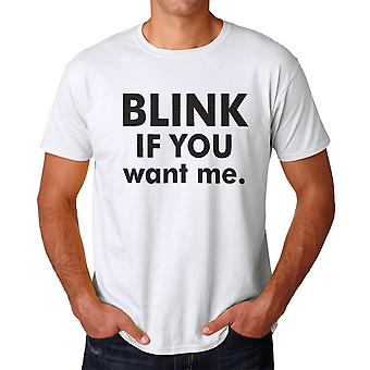 Funny Blink If You Want Me Graphic Men's White T-shirt