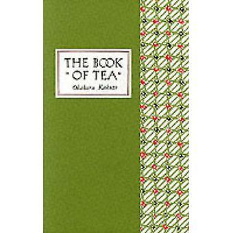 Das Buch des Tees von Kakuzo Okakura - 9780804800693 Buch