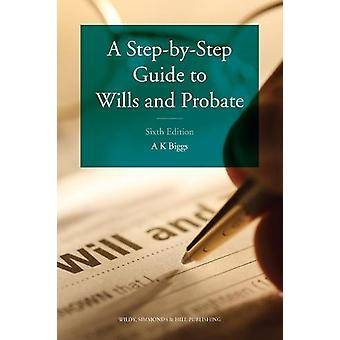 A Step-by-Step Guide to Wills and Probate by Keith Biggs - 9780854902