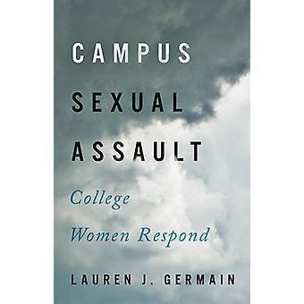 Campus, agression sexuelle - College Women Respond par Lauren J. Germain - 9