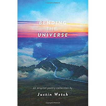 Bending the Universe by Justin Wetch - 9781449493943 Book