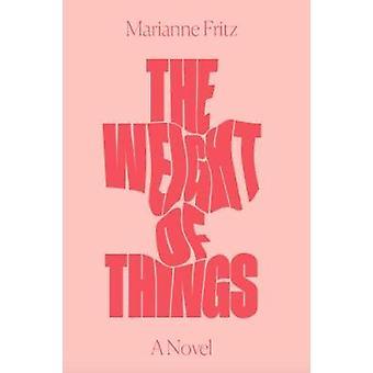 Vægten af ting af Marianne Fritz - 9781786632968 bog