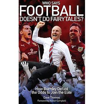 Qui a dit que le Football ne fait pas contes de fées? -Comment Burnley a défié les cotes