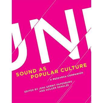Sound als populäre Kultur - ein Forschung Gefährte von Jens Gerrit Papenbu