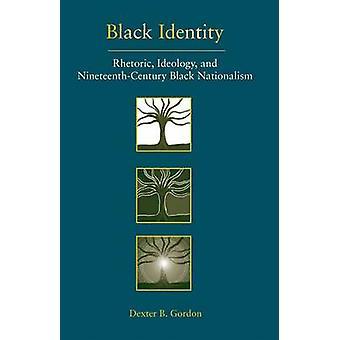 L'identité noire - rhétorique - idéologie - et Na noir du XIXe siècle