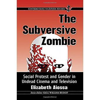 Kumouksellista Zombie - sosiaaliset protestit ja sukupuoli Undead elokuva ja