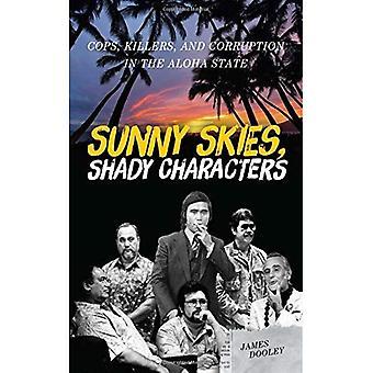 Solig himmel, skumma figurer: Poliser, mördare och korruption i den Aloha statligt (en latitud 20 bok)