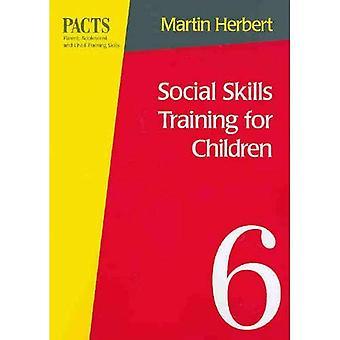 Social Skills Training for Children (Parent, adolescent & child training series)