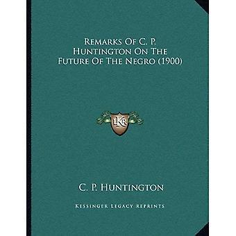 Opmerkingen van C. P. Huntington over de toekomst van de Negro (1900)