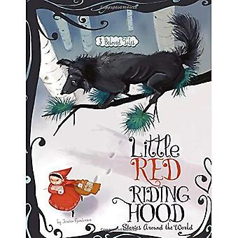 Little Red Riding Hood historier rundt om i verden: 3 elskede fortællinger (multikulturelt eventyr)