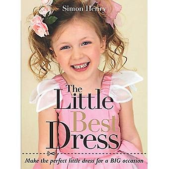 The Little Best Dress: Make the Perfect Little Dress for a BIG Occasion