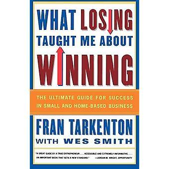 What Losing Taught Me about Winning by Tarkenton & Fran