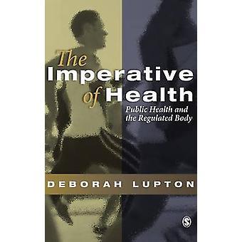 Nödvändigheten av hälsa folkhälsa och reglerade kroppen av Lupton & Deborah & Professor