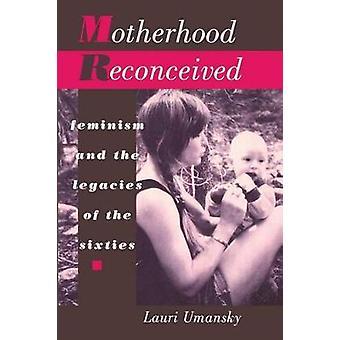 Motherhood Reconceived by Umansky & Lauri