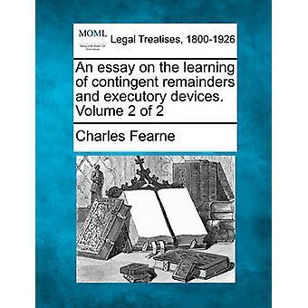 Ein Essay über das Erlernen von Kontingenten Reste und executory Geräte. Band 2 von 2 von Fearne & Charles