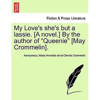 Mijn Loves shes maar een lassie. Een roman. Door de auteur van Queenie kan Crommelin. door anoniem
