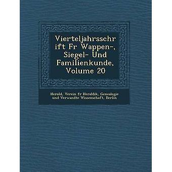Vierteljahrsschrift Fur Wappen Siegel Und Familienkunde Volume 20 by Herold & Verein F.