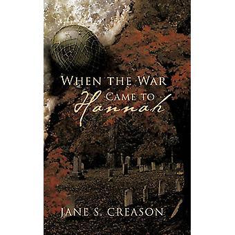 Toen kwam de oorlog tot Hannah door Creason & Jane S.