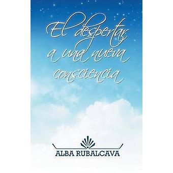 El Despertar ein Una Nueva Consciencia von Rubalcava & Alba