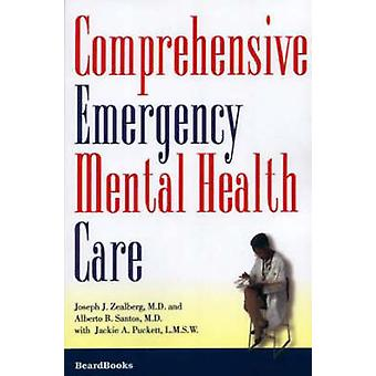 Comprehensive Emergency Mental Health Care by Zealberg & Joseph J.