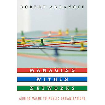 Gestion au sein des réseaux à valeur ajoutée aux organisations publiques par Agranoff & Robert