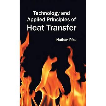 Technology and Applied Principles of Heat Transfer by Rice & Nathan